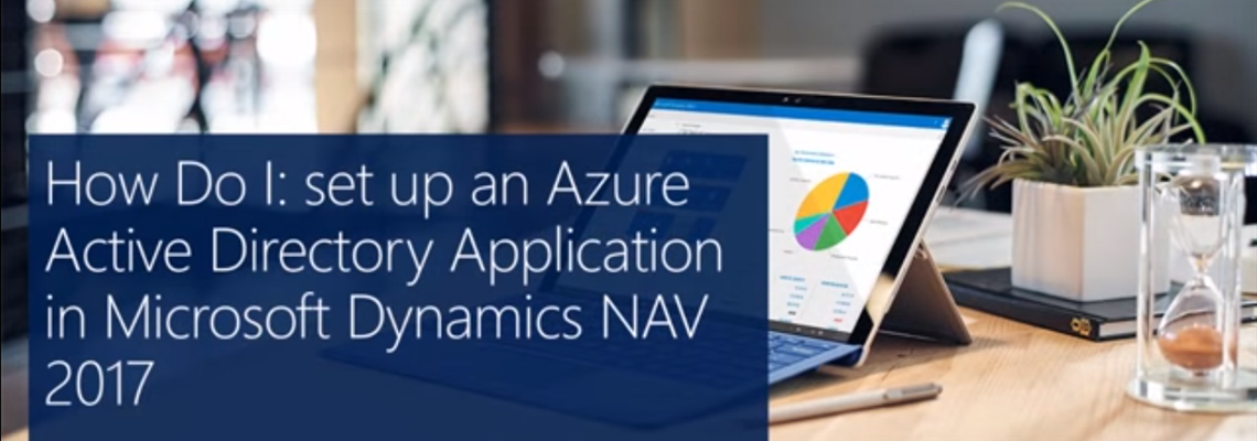 How Do I: Set Up an Azure Active Directory Application in Microsoft Dynamics NAV 2017