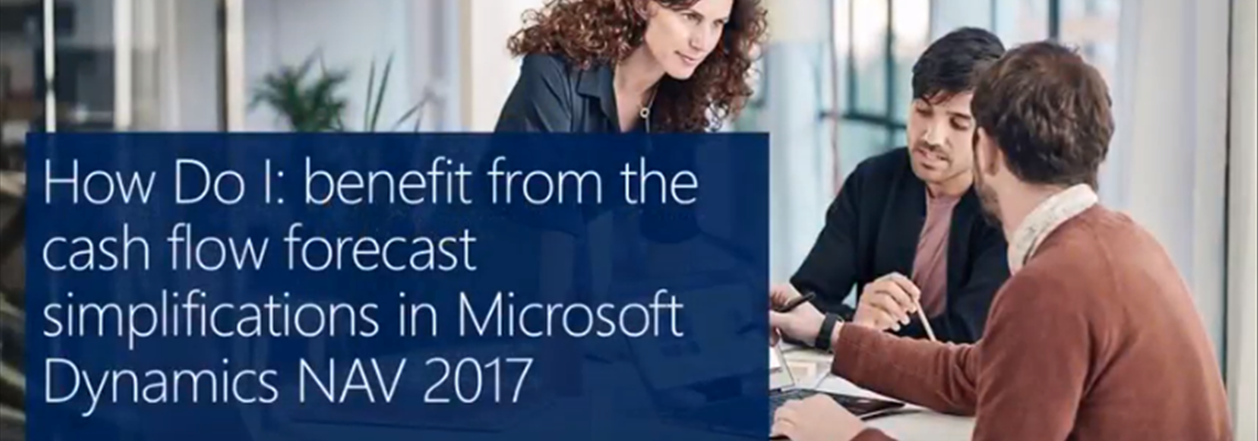 How Do I: Benefit from Cash Flow Forecast Simplifications in Microsoft Dynamics NAV 2017?