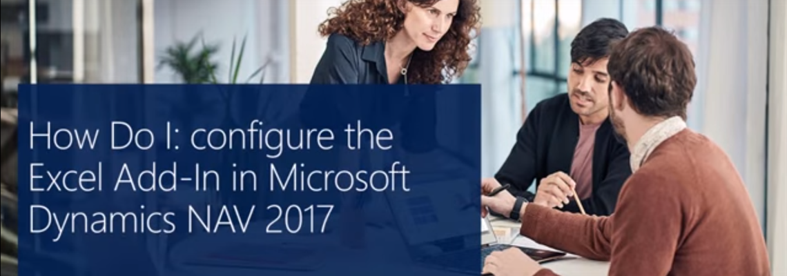 How Do I: Configure the Excel Add-in in Microsoft Dynamics NAV 2017