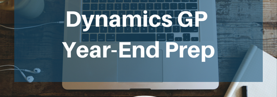 Miss the Dynamics GP Year-End Prep Webinar? Download the Content.