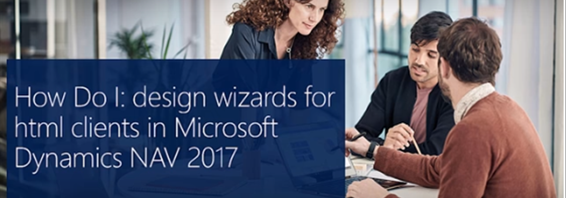 How Do I: Design Wizards for HTML Clients in Microsoft Dynamics NAV 2017