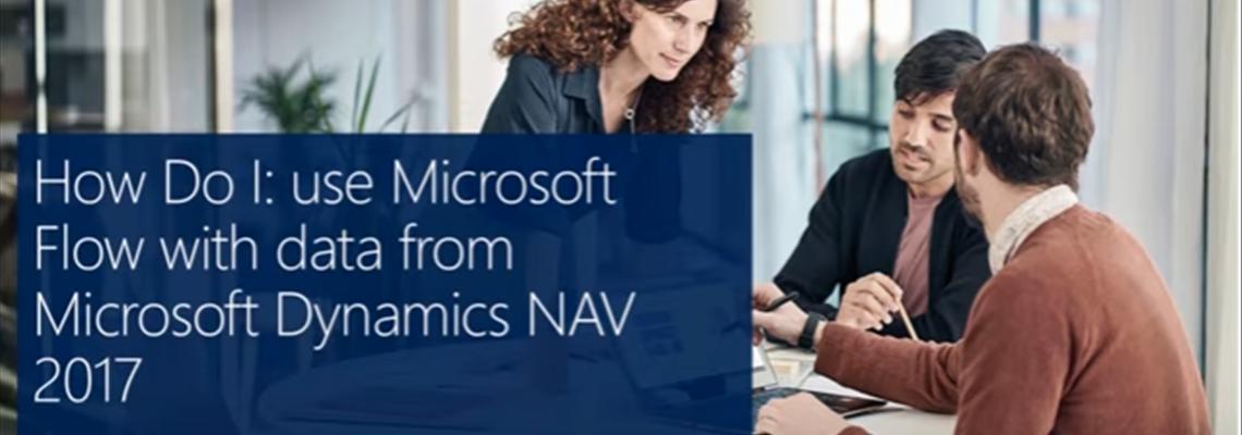 How Do I: Use Microsoft Flow with Data from Microsoft Dynamics NAV 2017