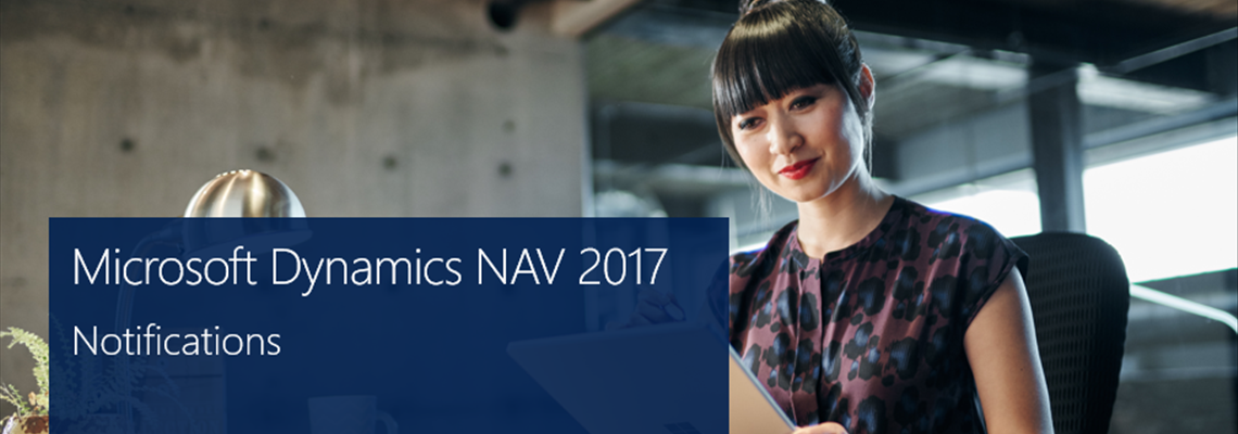 Why Consider Notifications in Microsoft Dynamics NAV 2017?