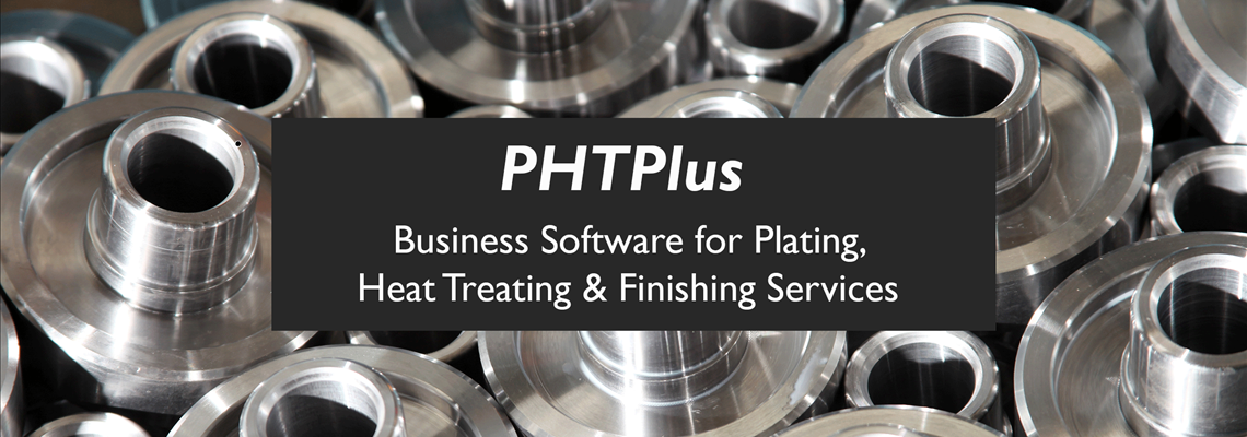 Introduction to PHTPlus: Business Software for Plating, Heat Treating & Finishing Services