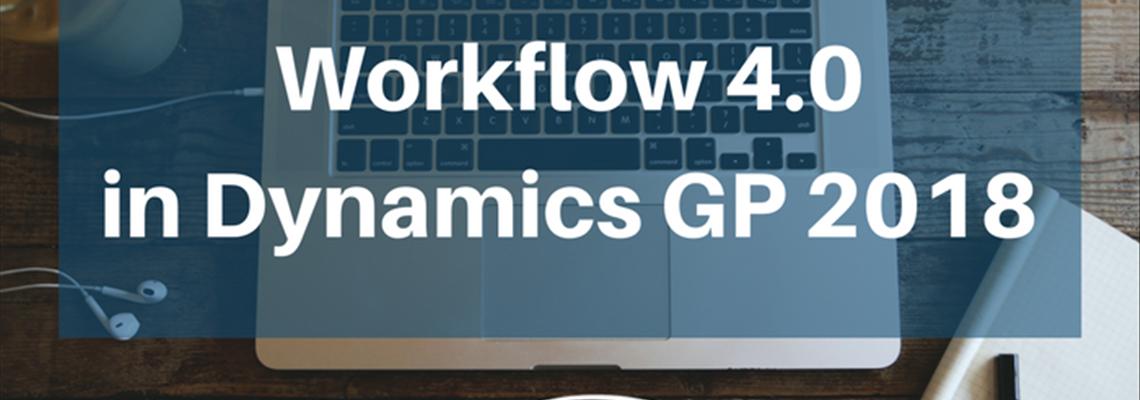 Workflow 4.0 in Microsoft Dynamics GP 2018