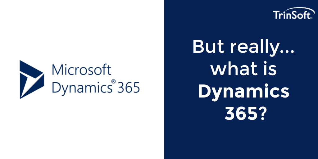 But Really… What is Microsoft Dynamics 365?