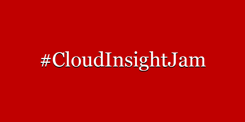 The Cloud Insight Jam Was Incredible!