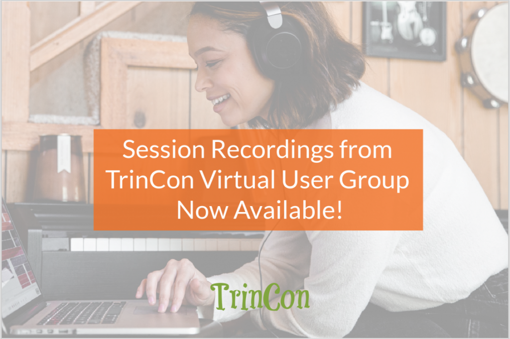 Session Recording from TrinCon User Group