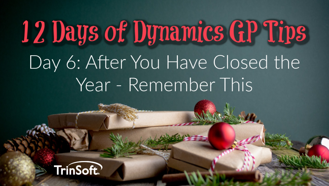 Dynamics GP Year-End Closing Tips